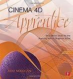 Cinema 4D Apprentice: Real-World Skills for the Aspiring Motion Graphics Artist (Apprentice Series)