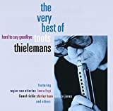 : Hard to Say Goodbye: The Very Best of Toots Thielemans