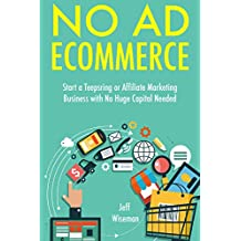 NO AD ECOMMERCE: Start a Teepsring or Affiliate Marketing Business with No Huge Capital Needed