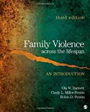 img - for Family Violence Across the Lifespan: An Introduction by Barnett, Ola W., Miller-Perrin, Cindy L., Perrin, Robin D. (Dale) (December 14, 2010) Paperback book / textbook / text book