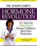 Dr. Susan Lark's Hormone Revolution, Susan M. Lark and Kimberly Day, 0979540909