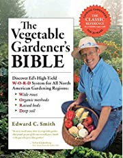 Vegetable Gardener's Bible, 2nd Edition: Discover Ed's High-Yield W-O-R-D System for All North American Gardening Regions: Wide Rows, Organic Methods, Raised Beds, Deep Soil