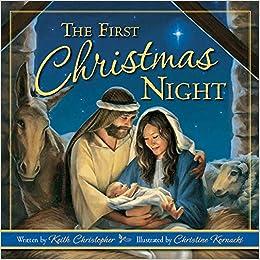 The First Christmas.Amazon Com The First Christmas Night 0784497401440 Keith