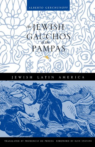 The Jewish Gauchos of the Pampas (Jewish Latin America Series) ()