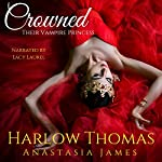 Crowned: Their Vampire Princess: A Reverse Harem Paranormal Romance, Book 2 | Harlow Thomas,Anastasia James