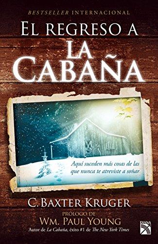 Regreso a la cabaña, El / The Shack Revisited (Spanish Edition)
