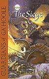 The Siege (Guardians of Ga'hoole)