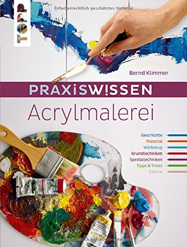 Praxiswissen Acrylmalerei  Die Wichtigsten Materialien Und Techniken