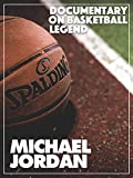 Documentary on Basketball Legend Michael Jordan
