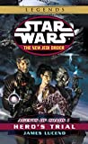 Download Hero's Trial: Star Wars Legends (The New Jedi Order: Agents of Chaos, Book I) (Star Wars: The New Jedi Order 4) in PDF ePUB Free Online
