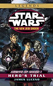 Hero's Trial: Star Wars Legends: Agents of Chaos, Book I (Star Wars: The New Jedi Order 4)