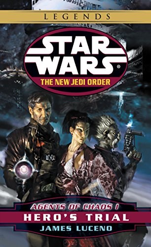 Hero's Trial: Star Wars Legends (The New Jedi Order: Agents of Chaos, Book I) (Star Wars: The New Jedi Order -