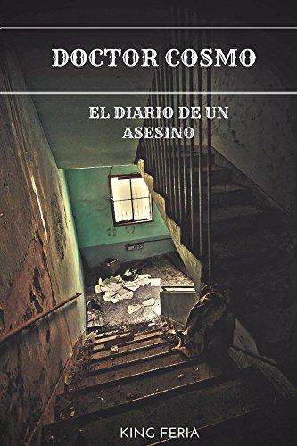 Descargar Libro Doctor Cosmo: El Diario De Un Asesino César Feria Álvarez