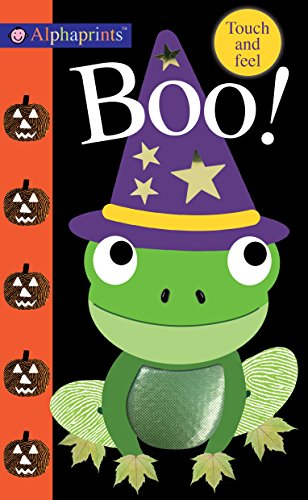 Alphaprints: Boo!: Touch and Feel -
