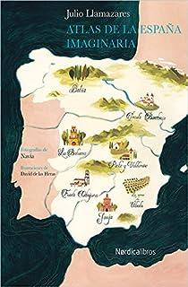 Atlas de la España Imaginaria par Alonso Llamazares