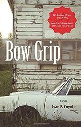Bow Grip: A Novel