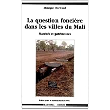Question Fonciere Dans les Villes du Mali: Marches et Patrimoines