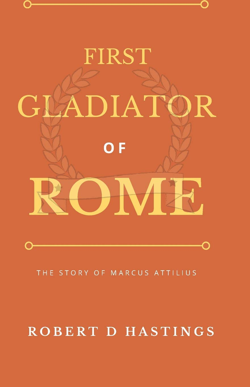 Download First Gladiator of Rome: The story of Marcus Attilius PDF Text fb2 ebook
