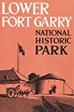 img - for Lower Fort Garry National Historic Park book / textbook / text book