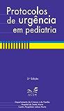 Protocolos de urgência em Pediatria