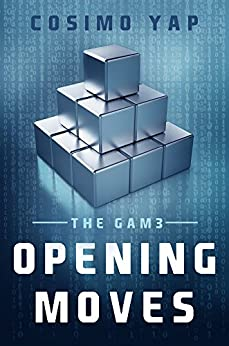Opening Moves (The Gam3 Book 1) by [Yap, Cosimo]