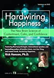 Hardwiring Happiness: The New Brain Science of Contentment, Calm and Confidence