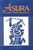 Asura in Early Vedic Religion by Wash Edward Hale (1999-12-01)