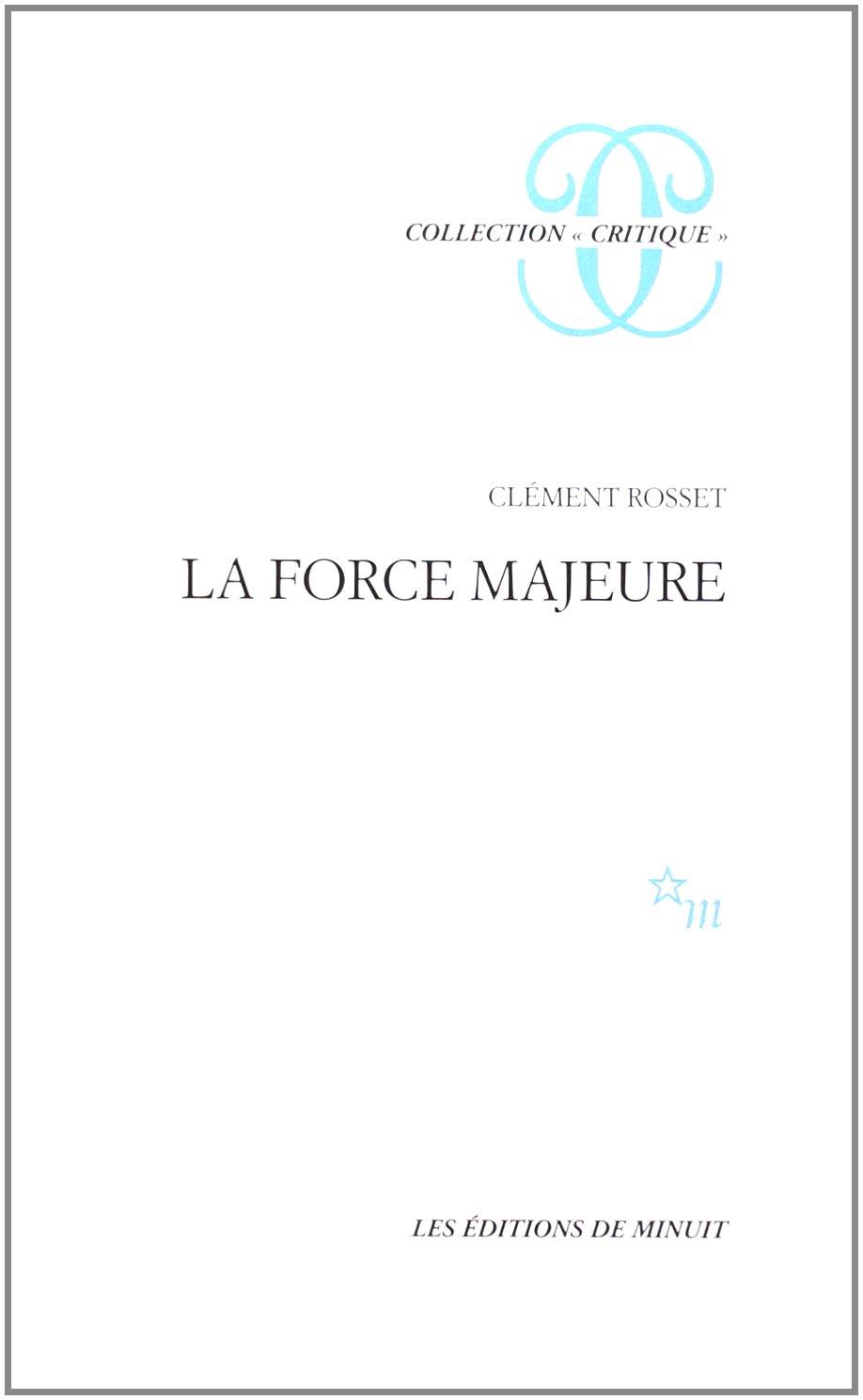 La Force majeure - Clément Rosset