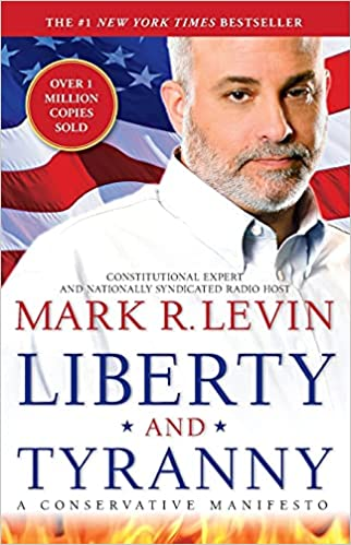 Download Liberty And Tyranny A Conservative Manifesto By Mark R Levin