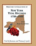 img - for Directory to Collections of New York Vital Records, 1726-1989, with Rare Gazetteer ' book / textbook / text book