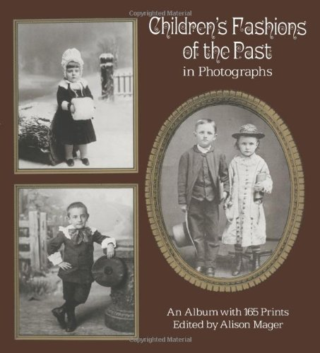 Children's Fashions Of The Past In Photographs: An Album With 165 Prints