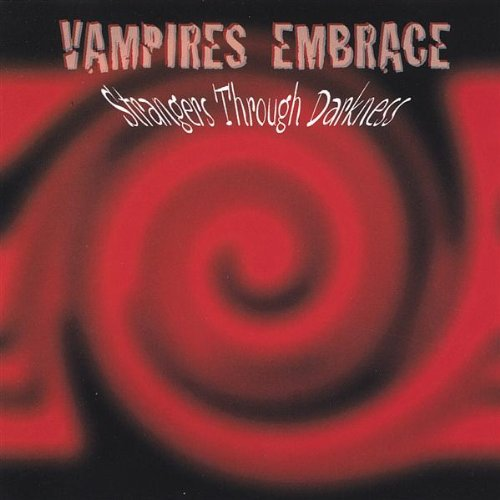 Strangers Through Darkness : Vampires Embrace (Turn Out The Lights Light A Candle)