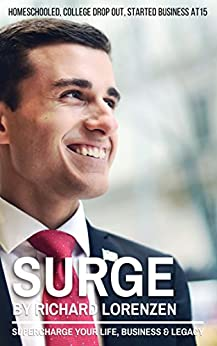 Surge: Supercharge Your Life, Business & Legacy by [Lorenzen, Richard]
