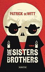 Die Sisters Brothers: Roman (German Edition)