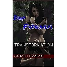 Transformation (Blue Futanari Book 2)