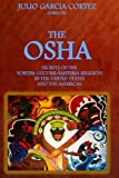 img - for The Osha:: Secrets of the Yoruba-Lucumi-Santeria Religion in the United States book / textbook / text book