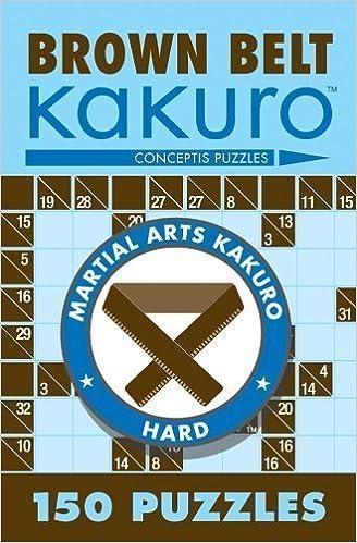 Brown Belt Kakuro: 150 Puzzles (Martial Arts Kakuro) by