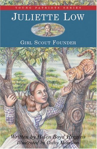 Juliette Low: Girl Scout Founder (4) (Young Patriots series) ()