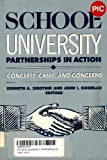School-University Partnerships in Action : Concepts, Cases and Concerns, Sirotnik, Kenneth A. and Goodlad, John I., 0807728926
