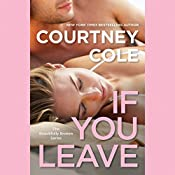 If You Leave: The Beautifully Broken Series: Book 2 | Courtney Cole