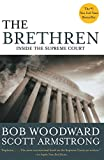 The Brethren is the first detailed behind-the-scenes account of the Supreme Court in action.Bob Woodward and Scott Armstrong have pierced its secrecy to give us an unprecedented view of the Chief and Associate Justices—maneuvering, arguing, politicki...