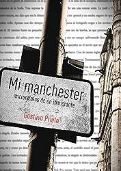 Mi Manchester: Microrelatos de un inmigrante (Spanish Edition)