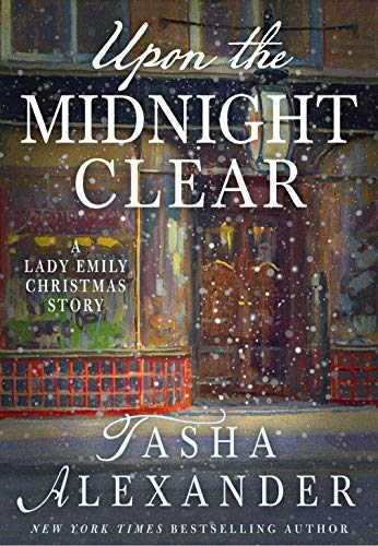 Upon the Midnight Clear: A Lady Emily Christmas Story (Lady Emily Mysteries) by [Alexander, Tasha]