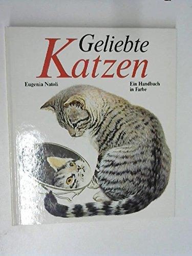 Geliebte Katzen. Ein Handbuch in Farbe