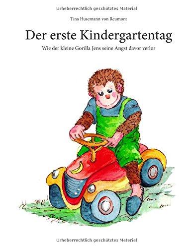 Der erste Kindergartentag: Wie der kleine Gorilla Jens seine Angst davor verlor