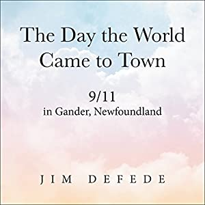 The Day the World Came to Town Audiobook