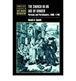 img - for The Church in an Age of Danger: Parsons and Parishioners, 1660-1740 (Cambridge Studies in Early Modern British History (Paperback)) (Paperback) - Common book / textbook / text book