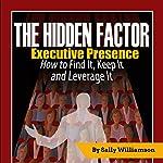 The Hidden Factor: Executive Presence | Sally Williamson