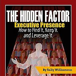 The Hidden Factor: Executive Presence