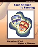 img - for Your Attitude Is Showing (12th Edition) by Sharon Lund O'Neil (2007-02-15) book / textbook / text book